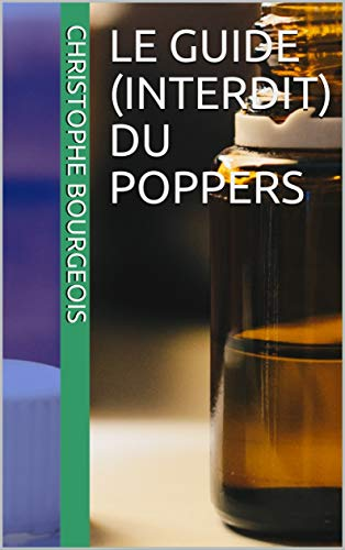Couverture du livre Le Guide (Interdit) du Poppers