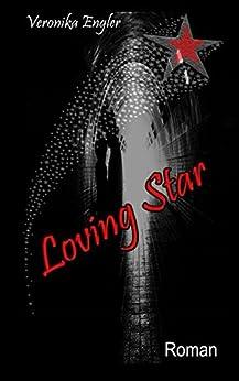Loving Star von [Engler, Veronika]