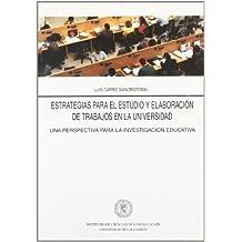 Estrategias Para el Estudio y La Elaboración de Trabajos En La Universidad. Una Perspectiva Para La Investigación Operat