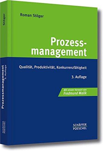 Prozessmanagement: Qualität, Produktivität, Konkurrenzfähigkeit