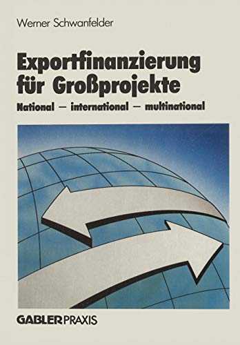 Exportfinanzierung für Großprojekte: National - international - multinational