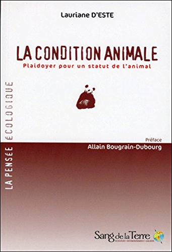 La condition animale - Plaidoyer pour un statut de l'animal