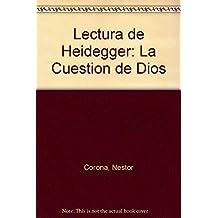 Lectura de Heidegger: La Cuestion de Dios