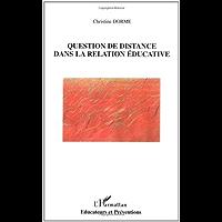 Question de distance dans la relation éducative (Educateurs et Préventions)
