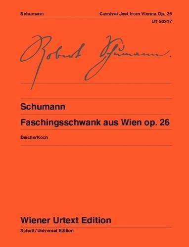 Faschingsschwank aus Wien: Nach den Quellen hrsg. von Michael Beiche. Fingersätze und Hinweise zur Interpretation von Tobias Koch. op. 26. Klavier. (Wiener Urtext Edition)