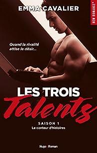 Les trois talents, tome 1 : Le conteur d'histoires par Emma Cavalier