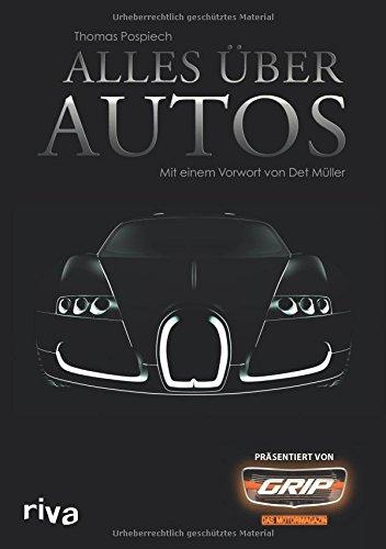 Alles über Autos: Mit einem Vorwort von Det Müller - präsentiert von GRIP das Motormagazin (Alles über Autos)
