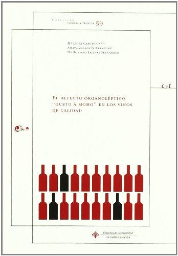 El defecto organoléptico gusto a moho en los vinos de calidad por María Luisa Capote Cano, María Rosario Salinas Fernández, Amaya Zalacain Aramburu