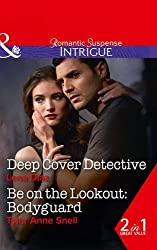 Deep Cover Detective: Deep Cover Detective / Be on the Lookout: Bodyguard (Marshland Justice, Book 3) by Lena Diaz (2016-07-14)