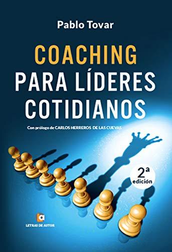 Coaching para líderes cotidianos por Pablo Tovar