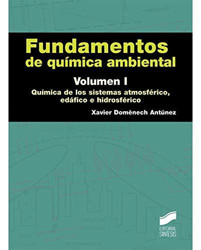 Fundamentos de química ambiental. Volumen I (Ciencias Químicas)