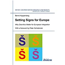 Setting Signs for Europe: Why Diacritics Matter for European Integration (Soviet and Post-Soviet Politics and Society)