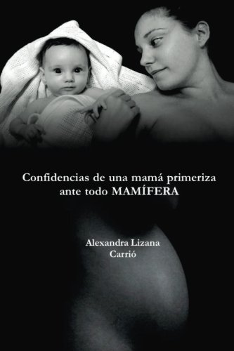 Confidencias de una mamá primeriza, ante todo MAMÍFERA