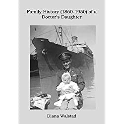 Family History (1860-1950) of a Doctor's Daughter