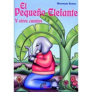 El Pequeño Elefante: Y otros cuentos