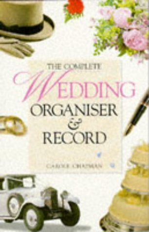 Complete Wedding Organizer and Record (Complete Organiser) by Carole Chapman (1997-09-01)