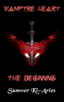 Vampyre Heart - The Beginning (English Edition) di [Ki-Aries, Summer]
