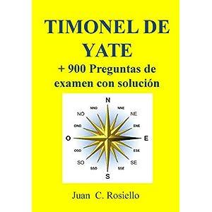 TIMONEL DE YATE: 900 preguntas de examen con solución