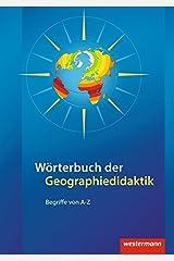Didaktische Impulse: Wörterbuch der Geographiedidaktik: Begriffe von A-Z Taschenbuch