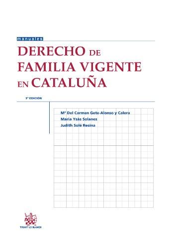 Derecho de familia vigente en Cataluña 3ª Ed. 2013 (Manuales de Derecho Civil y Mercantil)