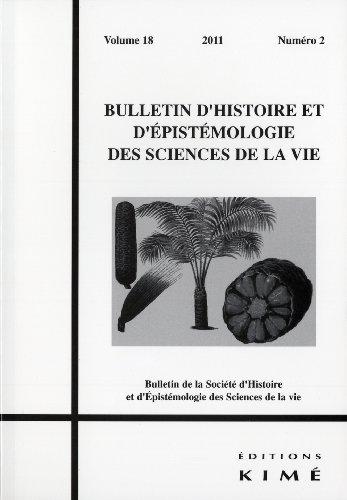 Bulletin d'histoire et d'épistémologie des sciences de la vie, Volume 18 N° 2/2011 :