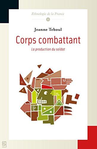 Corps combattant : La production du soldat par Jeanne Teboul