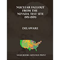 Nuclear Fallout from the Nevada Test Site 1951-1970 in Delaware (English Edition)