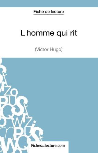 L'homme qui rit de Victor Hugo (Fiche de lecture): Analyse Complète De L'oeuvre