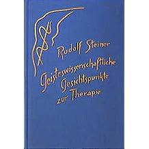 Geisteswissenschaftliche Gesichtspunkte zur Therapie: Neun Vorträge, Dornach 1921 (Rudolf Steiner Gesamtausgabe / Schriften und Vorträge)