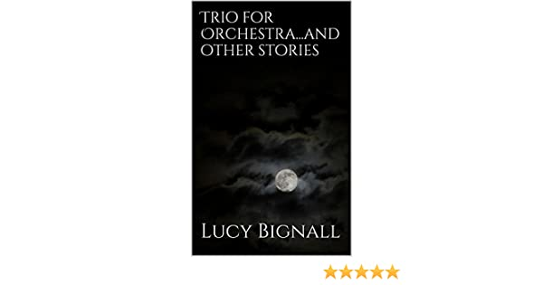 Trio for Orchestra...and other stories