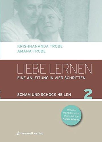 Liebe lernen 02: Scham und Schock heilen -