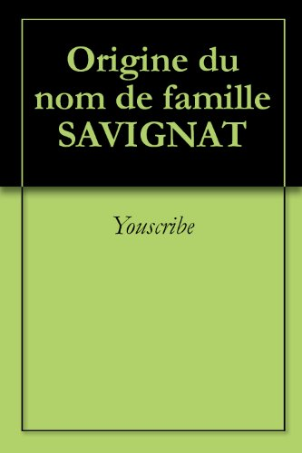 Livres gratuits Origine du nom de famille SAVIGNAT (Oeuvres courtes) pdf