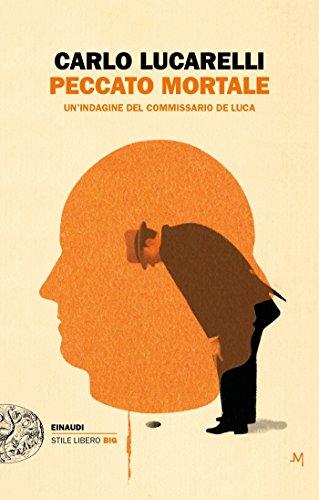 Peccato mortale: Un'indagine del commissario De Luca (Einaudi. Stile libero big)