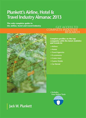 plunketts-airline-hotel-travel-industry-almanac-2013-by-jack-w-plunkett-published-september-2012