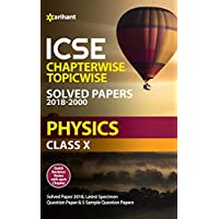 ICSE Physics Chapterwise Topicwise Solved Papers Class 10th