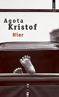Hier par Agota Kristof