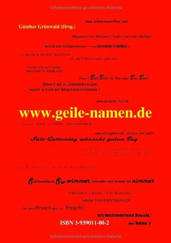 www.geile-namen.de: Sinnige Beiträge und unsinnige Weltbilder zur Onomastik
