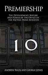 Premiership: The Development, Nature and Power of the Office of the British Prime Minister (Societas)