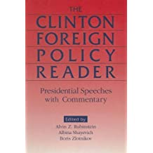 Clinton Foreign Policy Reader: Presidential Speeches with Commentary by Alvin Z. Rubinstein (2000-02-02)