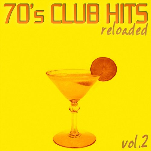 70's Club Hits Reloaded Vol.2 (Best Of Disco, House & Electro Remixes)