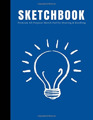 "Sketchbook: Premium All-Purpose Sketch Pad for Drawing and Doodling: Large Blank Sketch Pad, 8.5"" x 11"" Sketchbook Journal White Paper"