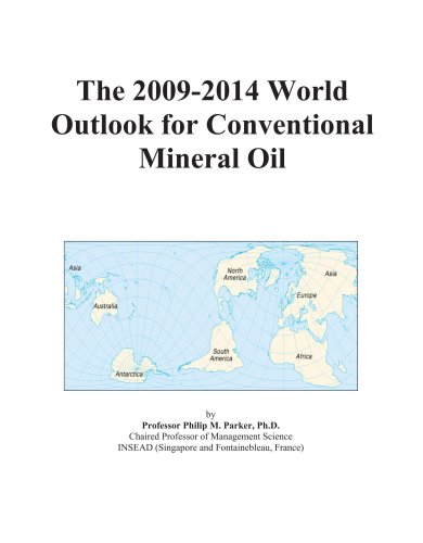 The 2009-2014 World Outlook for Conventional Mineral Oil