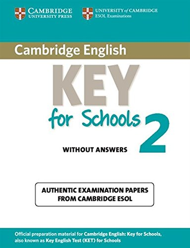 Cambridge English. Key for schools. Student's book. Without answers. Per le Scuole superiori. Con espansione online: Cambridge English Key for Schools ... Book without Answers (KET Practice Tests)