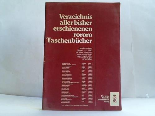 Verzeichnis aller bisher erschienenen rororo Taschenbücher. Stand: 1.12.1983 mit einer Vorschau bis Oktober 1984