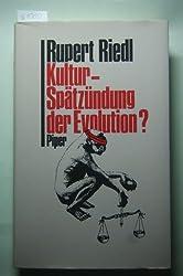 Kultur. Spätzündung der Evolution? Antworten auf Fragen an die Evolutions- und Erkenntnistheorie