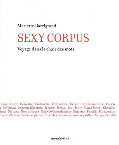 Sexy Corpus : Voyage dans la chair des mots
