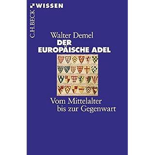 Der europäische Adel: Vom Mittelalter bis zur Gegenwart