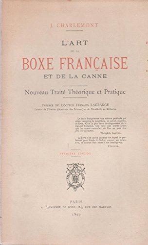 J. Charlemont. L'Art de la boxe française et de la canne... Préface du Dr Fernand Lagrange. 1re édition par J. Charlemont