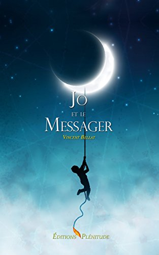 Jo et le Messager par Vincent Bellat