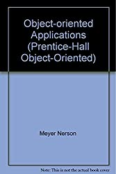 Object-oriented Applications (Prentice-Hall Object-Oriented) by Meyer Nerson (1-Aug-1993) Hardcover